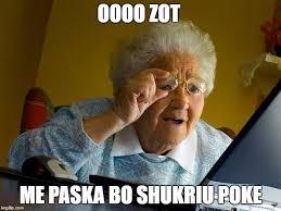 Oooo Meme - grandma finds the internet meme imgflip