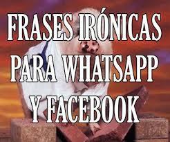 imagenes ironicas para wasap mensajes y frases irónicas sarcásticas para whatsapp y facebook