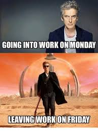 Monday Work Meme - going into work on monday leaving work on friday friday meme on