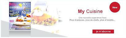abonnement magazine de cuisine magazine maxi cuisine abonnement magazine maxi cuisine abobauer