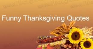 Thanksgiving Wishes For Facebook Good Thanksgiving Quotes Funny Thanksgiving Messages Free