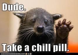 Chill Meme - chill pill meme mylittletablespoon
