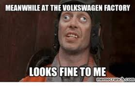 Fine Meme - meanwhile at the volkswagen factory looks fine to me memecrunchcom