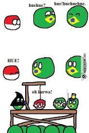 Hue Meme - only brasil pode hue polandball pinterest memes humour and meme