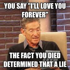 That Was A Lie Meme - livememe com maury determined that was a lie