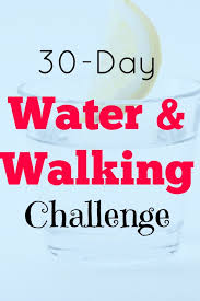 And Water Challenge Water And Walking Challenge For Better Health And Weight Loss