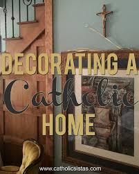 religious decorations for home 256 best catholic home images on pinterest angler fish catholic