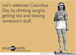 Columbus Day Meme - la ni祓a la pinta y la santa maria in memory of one of the worlds