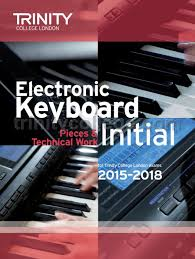 college work electronic keyboard exam pieces technical work 2015 18 initial