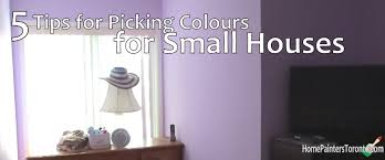 5 tips for choosing paint colors for a small toronto house