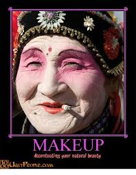 Natural Beauty Meme - makeup accentuating your natural beauty rual people con