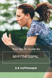 your go to guide for myfitnesspal myfitnesspal