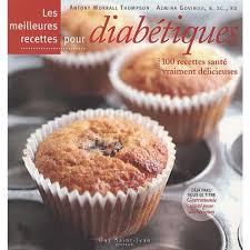 cuisine pour diabetique les meilleures recettes pour diabétiques livre diététique cultura
