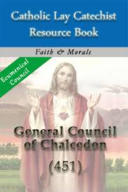 Council Of Chalcedon Teachings General Council Of Chalcedon Detail Page