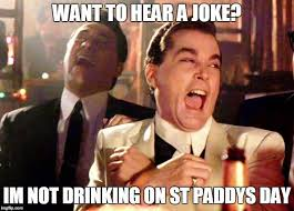 Funny St Patrick Day Meme - not drinking on st patrick s day memes irish phrases slang