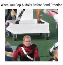 when you pop a molly before band practice meme on me me