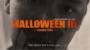 official trailer 3 halloween 3 family ties rob zombie fan