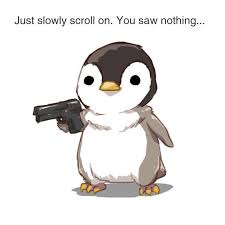 Cute Penguin Meme - just keep scrolling penguins meme and humour