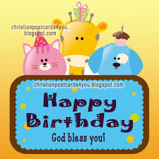 happy birthday god bless you christian cards for you