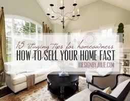 Home Decor Sale Home Decor How To Sell Your Home Fast 15 Staging Tips For Homeowners