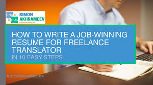 How To A Resume For A Job by How To Write A Job Winning Resume For A Freelance Translator