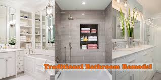 Traditional Bathroom Designs by Top Traditional Bathroom Remodel 2017 Bathroom Makeover Tips