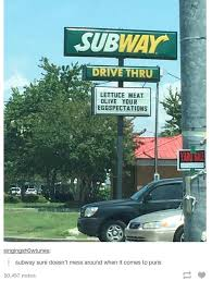 Subway Meme - this subway sign totally meat olive our eggspectations pun know