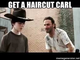 Carl Rick Meme - get a haircut carl rick and carl walking dead meme generator