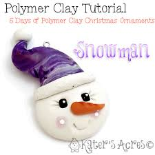 polymer clay ornament tutorial snowman katersacres