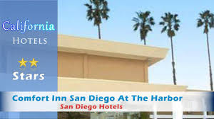 Comfort Inn San Diego Zoo Comfort Inn San Diego At The Harbor San Diego Hotels California