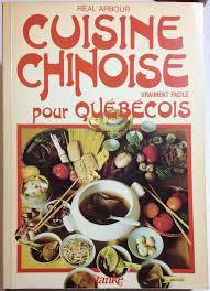 livre cuisine chinoise cuisine chinoise vraiment facile pour québécois la bibliothèque de