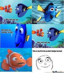 Dory Memes - dory i just met you by orangedog23 meme center