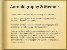 biography an autobiography difference understanding biography autobiography and memoir ppt download