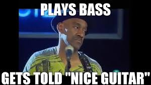 Player Memes - i present a new meme disgusted bass player imgur