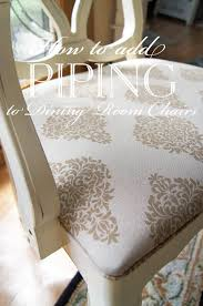 How To Make Dining Room Chair Slipcovers How To Add Piping To Dining Room Chairs Confessions Of A Serial