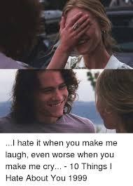 Make Me Laugh Meme - 25 best memes about you make me laugh you make me laugh memes