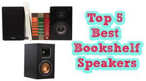 Best Budget Bookshelf Speaker 5 Best Bookshelf Speakers 2017 Youtube