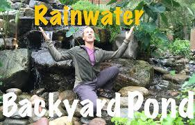amazing backyard pond stream u0026 waterfall uses 100 rainwater in