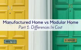 cost of manufactured homes manufactured home vs modular home part 1 differences in cost