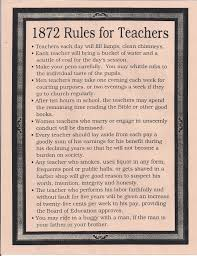 rules for teachers in 1872 u0026 1915 no drinking smoking or trips
