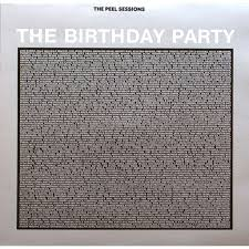 cing birthday party the peel sessions 2 by the birthday party nick cave 12inch with
