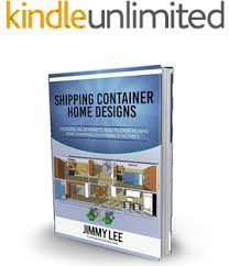 amazon com shipping container homes the ultimate guide to
