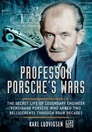 ferdinand porsche beetle new book release u201cprofessor porsche u0027s wars the secret life of