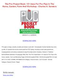 the pvc project book 101 uses for pvc pipe in by wendy koppang issuu
