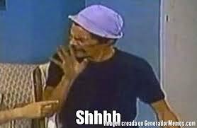 Meme Don Ramon - shhhh meme de don ramon shhh imagenes memes generadormemes