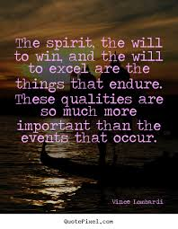 sayings about success the spirit the will to win and the will