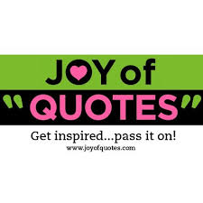 inspirational quotes to live by listed by author joyofquotes com