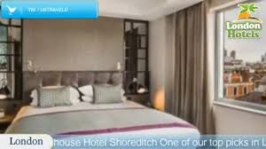 courthouse hotel shoreditch london hotels uk youtube