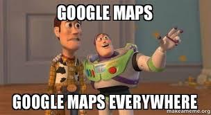 Google Maps Meme - google maps google maps everywhere make a meme