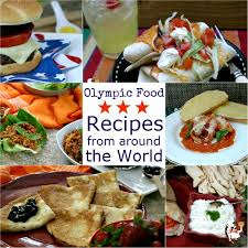 olympic food recipes from around the world pocket change gourmet